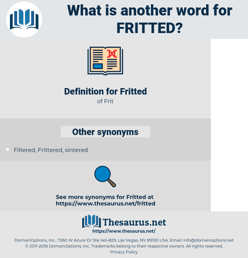 Fritted, synonym Fritted, another word for Fritted, words like Fritted, thesaurus Fritted