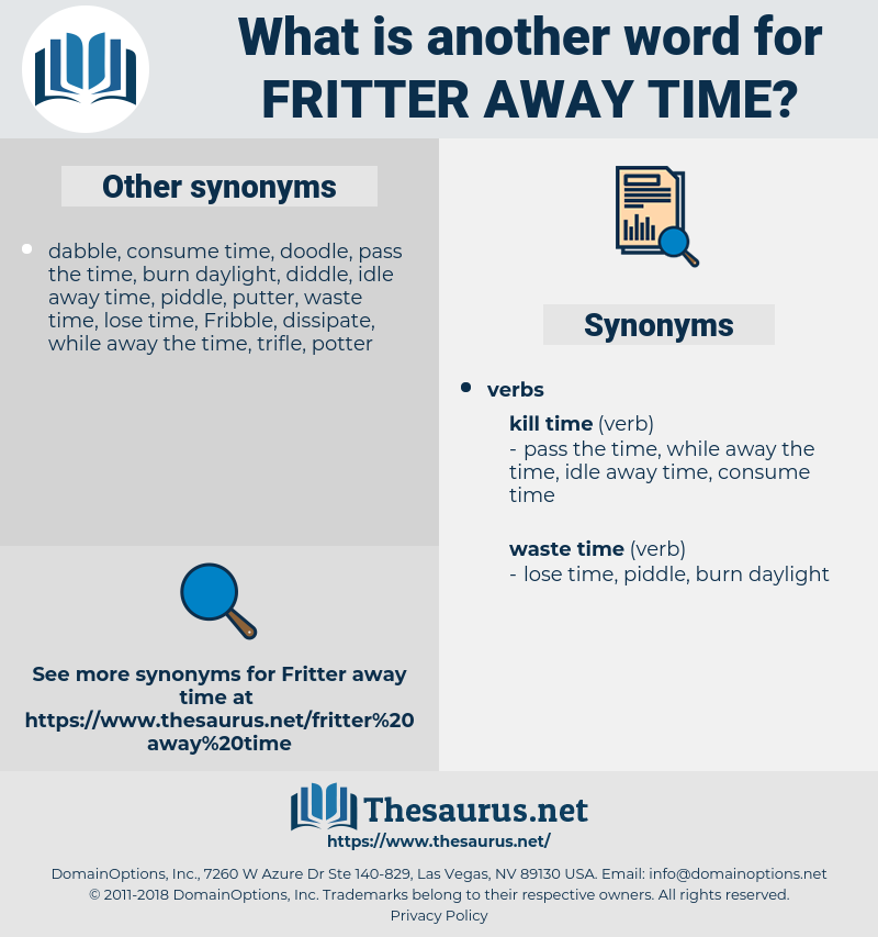 fritter away time, synonym fritter away time, another word for fritter away time, words like fritter away time, thesaurus fritter away time