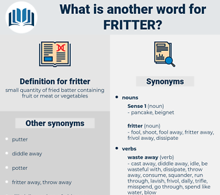 fritter, synonym fritter, another word for fritter, words like fritter, thesaurus fritter