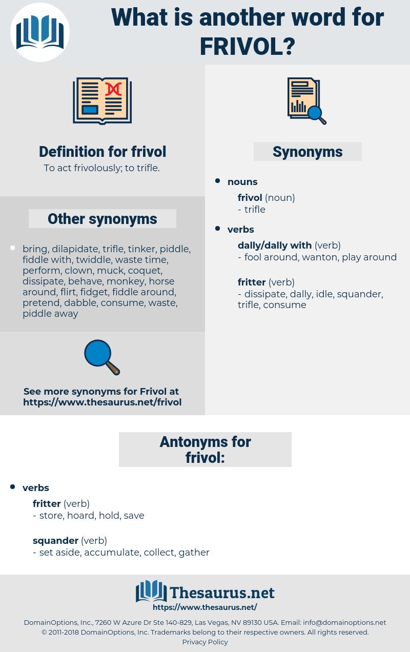 frivol, synonym frivol, another word for frivol, words like frivol, thesaurus frivol
