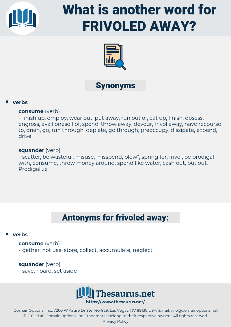 frivoled away, synonym frivoled away, another word for frivoled away, words like frivoled away, thesaurus frivoled away
