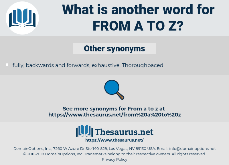from A to Z, synonym from A to Z, another word for from A to Z, words like from A to Z, thesaurus from A to Z