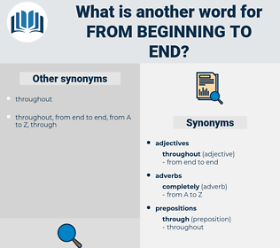 from beginning to end, synonym from beginning to end, another word for from beginning to end, words like from beginning to end, thesaurus from beginning to end