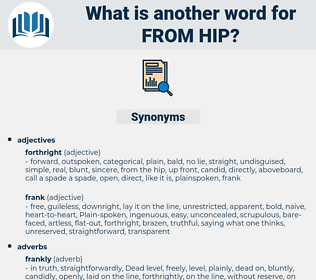 from hip, synonym from hip, another word for from hip, words like from hip, thesaurus from hip