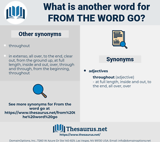 from the word go, synonym from the word go, another word for from the word go, words like from the word go, thesaurus from the word go