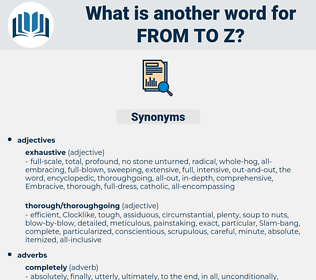 from to z, synonym from to z, another word for from to z, words like from to z, thesaurus from to z