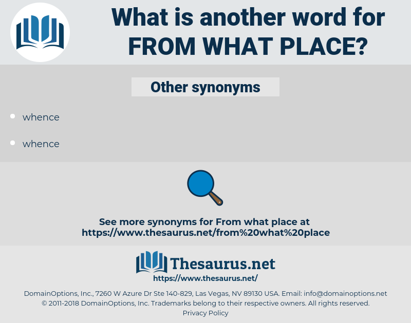 from what place, synonym from what place, another word for from what place, words like from what place, thesaurus from what place