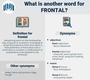 frontal, synonym frontal, another word for frontal, words like frontal, thesaurus frontal