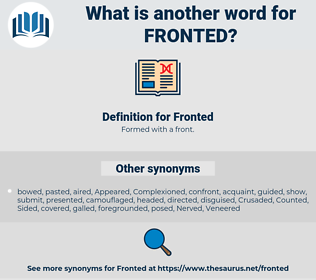 Fronted, synonym Fronted, another word for Fronted, words like Fronted, thesaurus Fronted