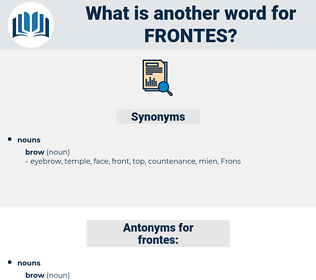 frontes, synonym frontes, another word for frontes, words like frontes, thesaurus frontes