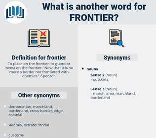 frontier, synonym frontier, another word for frontier, words like frontier, thesaurus frontier