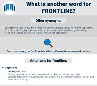 frontline, synonym frontline, another word for frontline, words like frontline, thesaurus frontline