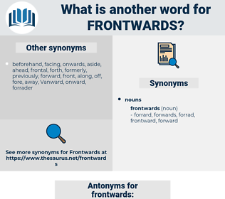 frontwards, synonym frontwards, another word for frontwards, words like frontwards, thesaurus frontwards