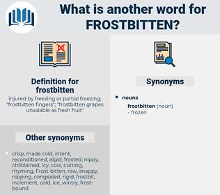 frostbitten, synonym frostbitten, another word for frostbitten, words like frostbitten, thesaurus frostbitten