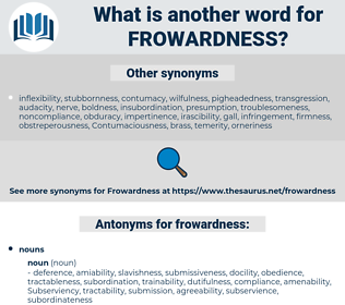 frowardness, synonym frowardness, another word for frowardness, words like frowardness, thesaurus frowardness