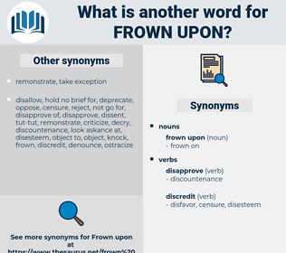 frown upon, synonym frown upon, another word for frown upon, words like frown upon, thesaurus frown upon