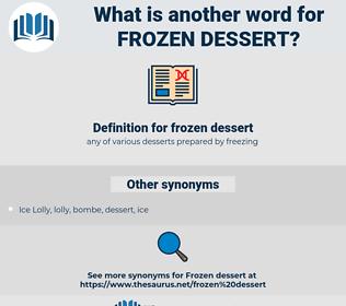 frozen dessert, synonym frozen dessert, another word for frozen dessert, words like frozen dessert, thesaurus frozen dessert