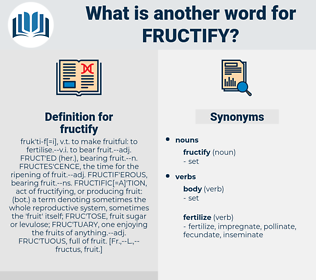 fructify, synonym fructify, another word for fructify, words like fructify, thesaurus fructify