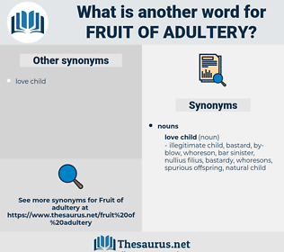 fruit of adultery, synonym fruit of adultery, another word for fruit of adultery, words like fruit of adultery, thesaurus fruit of adultery