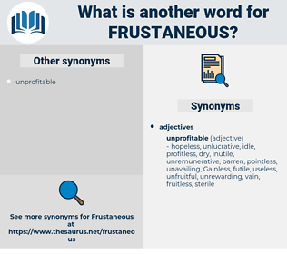 frustaneous, synonym frustaneous, another word for frustaneous, words like frustaneous, thesaurus frustaneous