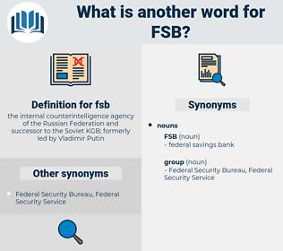 fsb, synonym fsb, another word for fsb, words like fsb, thesaurus fsb