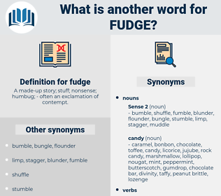 fudge, synonym fudge, another word for fudge, words like fudge, thesaurus fudge