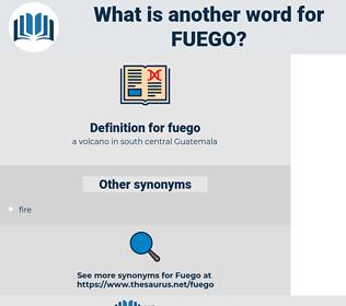 fuego, synonym fuego, another word for fuego, words like fuego, thesaurus fuego