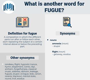 fugue, synonym fugue, another word for fugue, words like fugue, thesaurus fugue