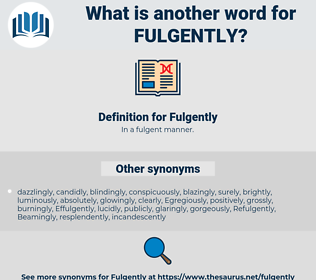 Fulgently, synonym Fulgently, another word for Fulgently, words like Fulgently, thesaurus Fulgently