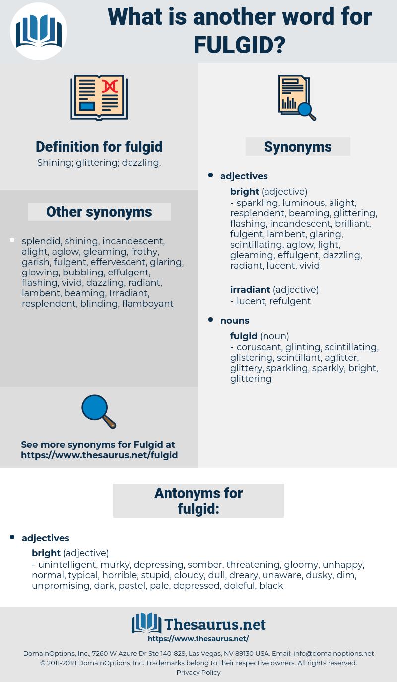 fulgid, synonym fulgid, another word for fulgid, words like fulgid, thesaurus fulgid