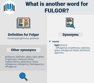 Fulgor, synonym Fulgor, another word for Fulgor, words like Fulgor, thesaurus Fulgor