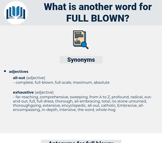 full blown, synonym full blown, another word for full blown, words like full blown, thesaurus full blown