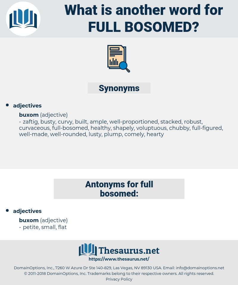 full-bosomed, synonym full-bosomed, another word for full-bosomed, words like full-bosomed, thesaurus full-bosomed