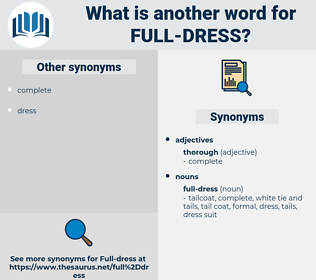 full-dress, synonym full-dress, another word for full-dress, words like full-dress, thesaurus full-dress
