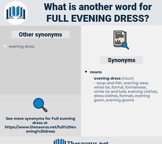 full evening dress, synonym full evening dress, another word for full evening dress, words like full evening dress, thesaurus full evening dress