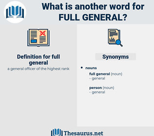 full general, synonym full general, another word for full general, words like full general, thesaurus full general