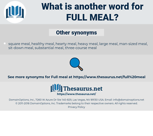 full meal, synonym full meal, another word for full meal, words like full meal, thesaurus full meal
