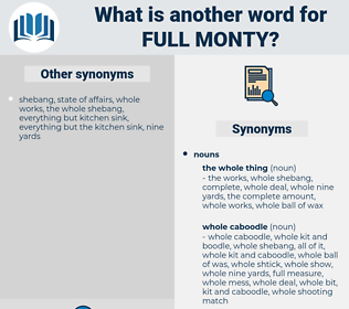 full monty, synonym full monty, another word for full monty, words like full monty, thesaurus full monty