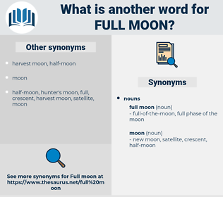 full moon, synonym full moon, another word for full moon, words like full moon, thesaurus full moon
