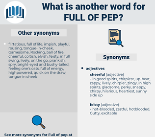 full of pep, synonym full of pep, another word for full of pep, words like full of pep, thesaurus full of pep