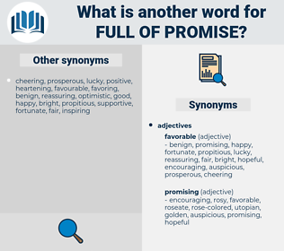 full of promise, synonym full of promise, another word for full of promise, words like full of promise, thesaurus full of promise