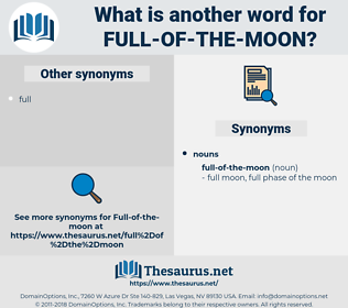 full-of-the-moon, synonym full-of-the-moon, another word for full-of-the-moon, words like full-of-the-moon, thesaurus full-of-the-moon