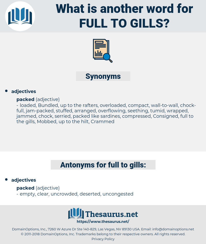 full to gills, synonym full to gills, another word for full to gills, words like full to gills, thesaurus full to gills