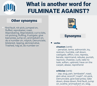 fulminate against, synonym fulminate against, another word for fulminate against, words like fulminate against, thesaurus fulminate against