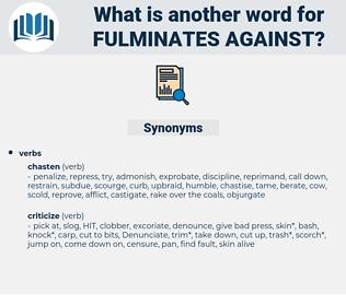 fulminates against, synonym fulminates against, another word for fulminates against, words like fulminates against, thesaurus fulminates against