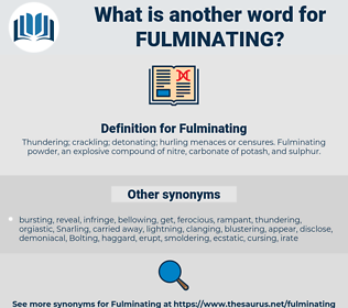Fulminating, synonym Fulminating, another word for Fulminating, words like Fulminating, thesaurus Fulminating