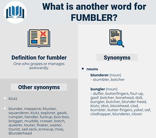 fumbler, synonym fumbler, another word for fumbler, words like fumbler, thesaurus fumbler