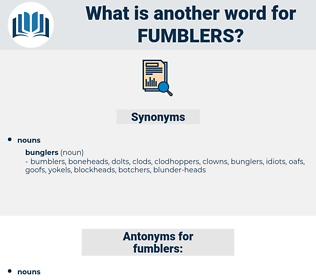 fumblers, synonym fumblers, another word for fumblers, words like fumblers, thesaurus fumblers
