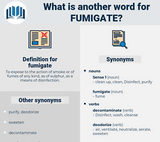 fumigate, synonym fumigate, another word for fumigate, words like fumigate, thesaurus fumigate