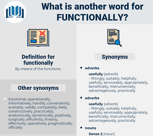 functionally, synonym functionally, another word for functionally, words like functionally, thesaurus functionally